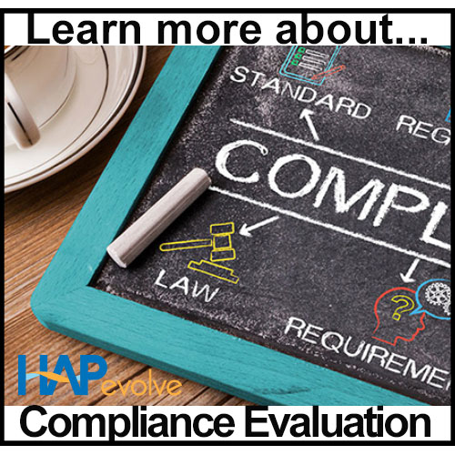 Learn more about Compliance Evaluations at HAPevolve